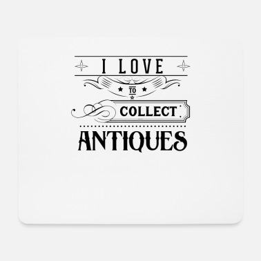 Antiques Hobby Antique Collection Collectors Collecting Antiques Hobbies - Mouse Pad