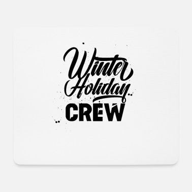Winter Vacation Winter vacation crew - Mouse Pad