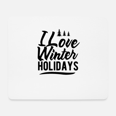 Loved I love winter holidays - Mouse Pad