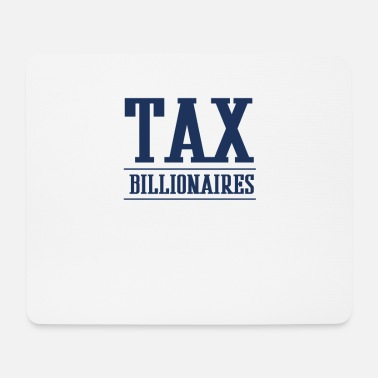 Wealth wealth tax - Mouse Pad