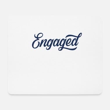 Engagement Engaged - Mouse Pad