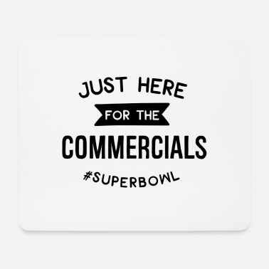 Commercial Just Here For The Commercial - Mouse Pad