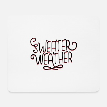 Severe Weather Sweater Weather Weather August Rainy autumn - Mouse Pad