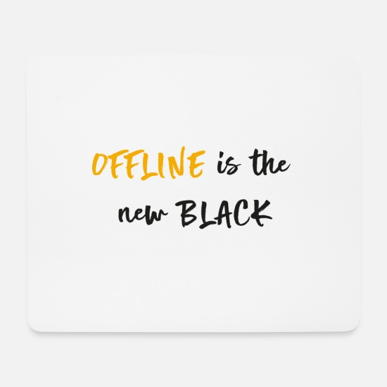 Birthday Mouse Pads - Offline is the new black gift idea - Mouse Pad white