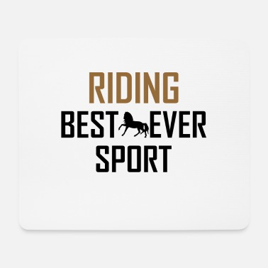 Sit Riding Best Sport Ever - Mouse Pad