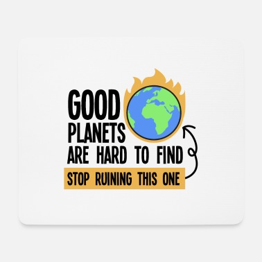 Future Good planets are hard to find, stop ruining this - Mouse Pad
