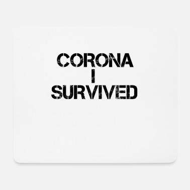 I Survived Corona I Survived - Mouse Pad