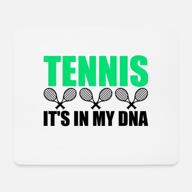 Tennis Is Life Tennis It's in my DNA - Mouse Pad
