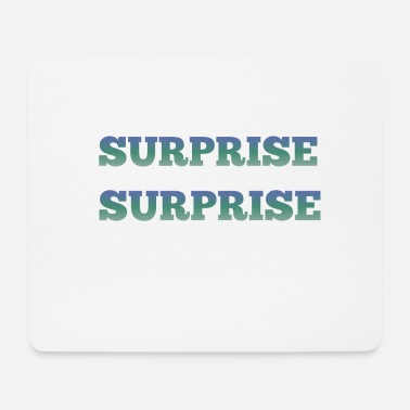 Surprise surprise - Tapis de souris