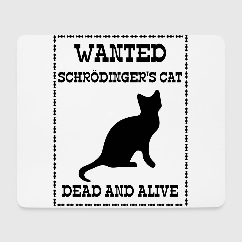 Wanted Schrödinger's Cat - Dead And Alive - Mouse Pad (horizontal)