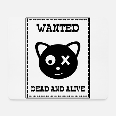 Wanted Schrödingers Katze Dead and Alive - Tapis de souris (format paysage)
