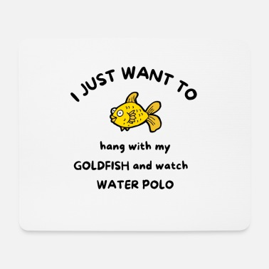 Yellow I just want to hang with my goldfish and watch wat - Mouse Pad