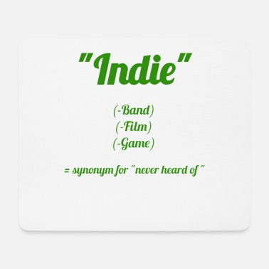 Indie Band Indie = I do not know! Mainstreamer Design - Mouse Pad