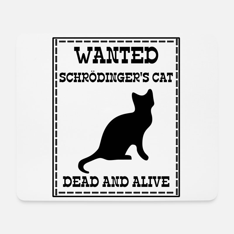 Ciencia Alfombrillas de ratón  - Wanted Schrödinger's Cat - Dead And Alive - Alfombrilla de ratón blanco