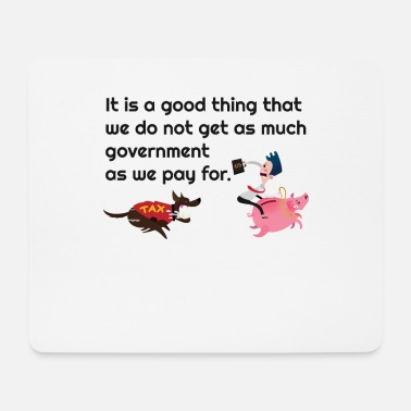 Government Government Taxes Funny - Mouse Pad