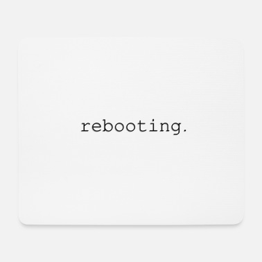 Reboot rebooting - Mouse Pad