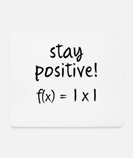 Maths Mouse Pads - Funny mathematician stay positive saying - Mouse Pad white