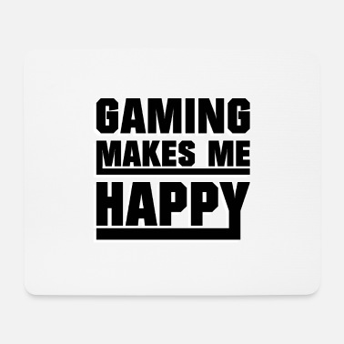 Game Gaming makes me happy - Mouse Pad