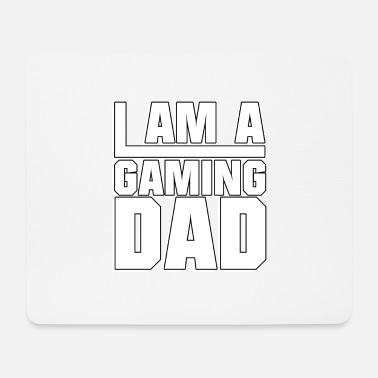 I Am Gaming I am a Gaming Dad - Gaming - Mouse Pad
