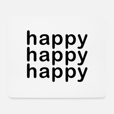Happiness Happy Happy Happy - Mouse Pad
