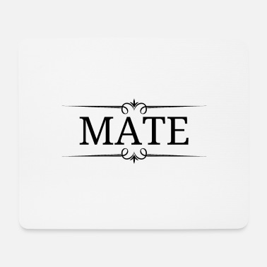 Mate Mate - Mouse Pad