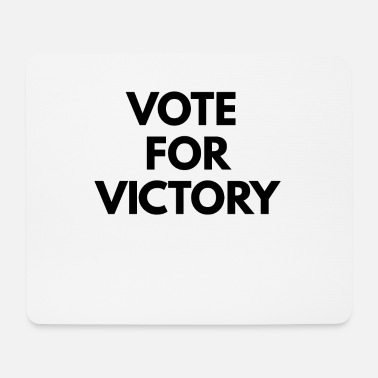 Vote vote for victory - Mouse Pad
