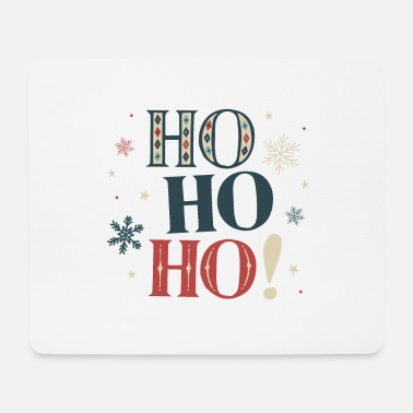 Ho Ho Ho! Christmas is here! - Mouse Pad