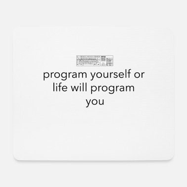 Program Program yourself or life programs you - Mouse Pad