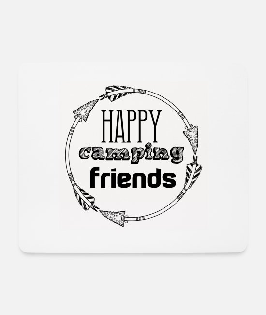 Tent Mouse Pads - Happy Camping Friends Camper Team campsite - Mouse Pad white