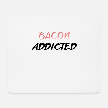 Meateaters Bacon Addicted Meateater Gift Idea - Mouse Pad