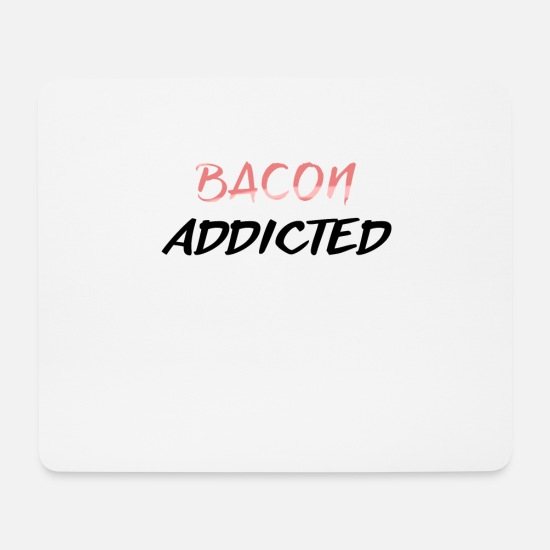 Gift Idea Mouse Pads - Bacon Addicted Meateater Gift Idea - Mouse Pad white