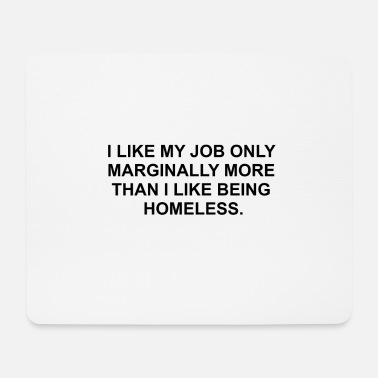 Homeless job homeless - Mouse Pad