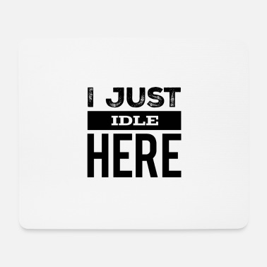 Schatz I Just Idle here -Geocaching Design - Mousepad
