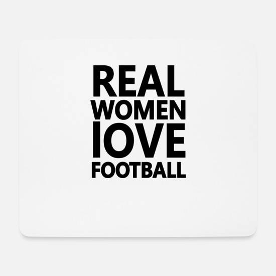 Gift Idea Mouse Pads - Real Women Love Football Soccer Women's Football Fan - Mouse Pad white