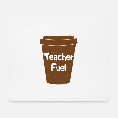 Fuel Teacher Fuel - Mouse Pad