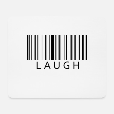 Laugh Laugh Laugh - Mouse Pad