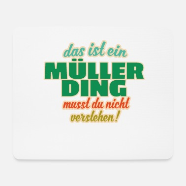 Familienname Nachname Müller Ding Name Familienname Geschenk - Mousepad