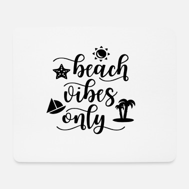 Meer Sommer, Sonne, Strand & Meer - Beach Vibes Only - Mousepad (Querformat)