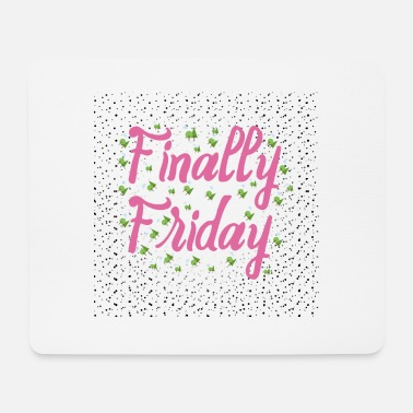 Finally Friday - Tapis de souris