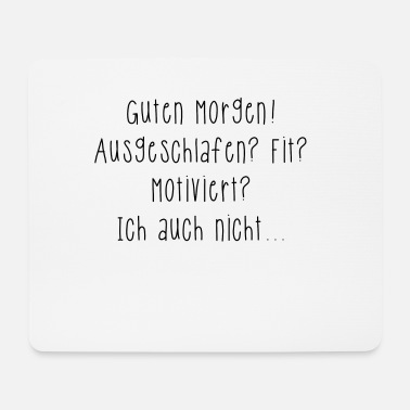 Lustige lustiges Anti Motivations T-Shirt - Mousepad
