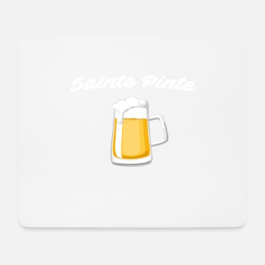 Pint Sainte Pinte - Mouse Pad