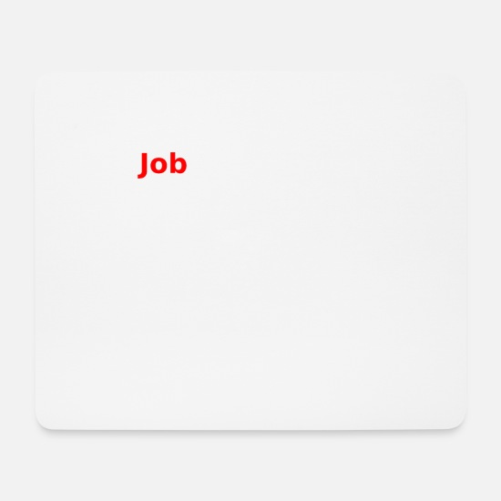 Hardworking Mouse Pads - looking for a job - Mouse Pad white