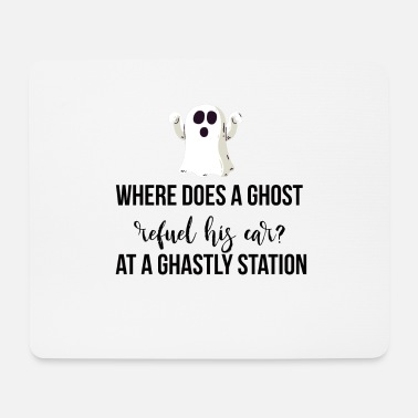 Ghastly Where does a ghost refuel his car? - Mouse Pad