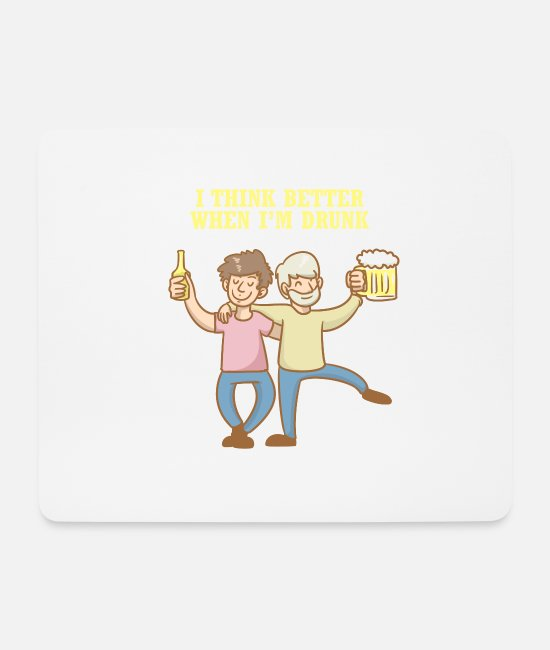 Father's Day Mouse Pads - I think better when I'm drunk - Mouse Pad white