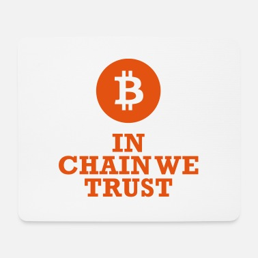 Change Bitcoin: In chain we trust - Mousepad (Querformat)