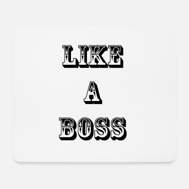 Like A Boss like a boss - Mouse Pad