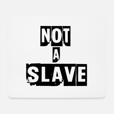 Slave Female not a slave - Mouse Pad