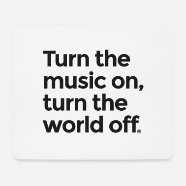 Turn On Turn the music on - Mouse Pad