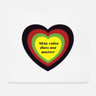 Skin Color Skin color does not matter - Mouse Pad