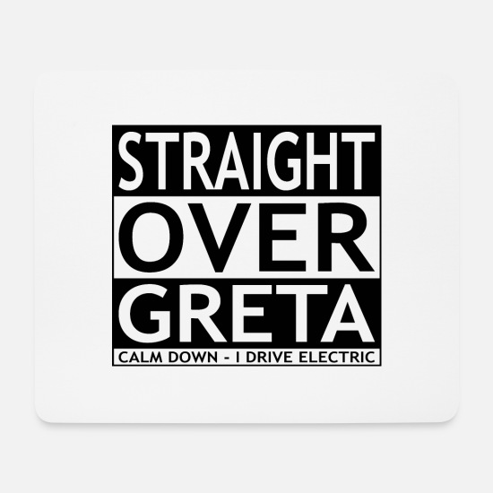 Politics Mouse Pads - Straight over Greta - Mouse Pad white